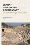 Lexham Geographic Commentary on Acts Through Revelation Hardback