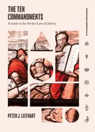 Ten Commandments, The: A Guide to the Perfect Law of Liberty (Christian Essentials Series) Hardback