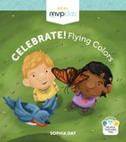 Celebrate! Flying Colors Board Book