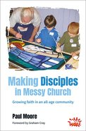 Making Disciples in Messy Church (Messy Church Series) Paperback