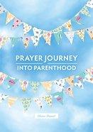 A Prayer Journey Into Parenthood Spiral