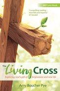 The Living Cross (#2017 in Brf Lent Book Series)