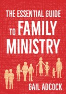 The Essential Guide to Family Ministry Paperback