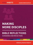 Making More Disciples: 40 Readings and Reflections (Holy Habits Series) Paperback