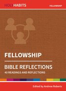 Fellowship: 40 Readings and Reflections (Holy Habits Series) Paperback