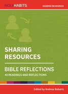 Sharing Resources: Bible Reflections - 40 Readings and Reflections (Holy Habits Series) Paperback
