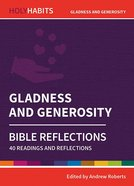 Gladness and Generosity: Bible Reflections - 40 Readings and Reflections (Holy Habits Series) Paperback