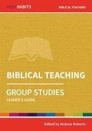 Biblical Teaching (Leader Guide) (Holy Habits Series) Paperback