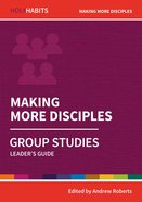 Making More Disciples (Leader Guide) (Holy Habits Series) Paperback