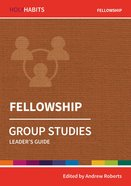Fellowship (Leader Guide) (Holy Habits Series) Paperback