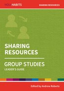 Sharing Resources : Group Studies (Leader Guide) (Holy Habits Series) Paperback