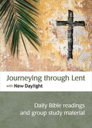 Journeying Through Lent With New Daylight: Daily Bible Readings and Group Study Material Paperback
