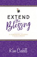 """Extend the Blessing Companion to """"Burdens to Blessings"""" (A Guided Journal) Paperback"""