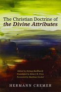 The Christian Doctrine of the Divine Attributes Paperback