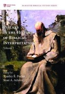 Pillars in the History of Biblical Interpretation : Prevailing Methods Before 1980 (Volume 1) (Mcmaster Biblical Studies Series) Paperback