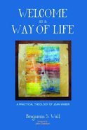 Welcome as a Way of Life eBook