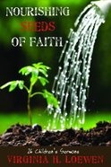 Nourishing Seeds of Faith: 26 Children's Sermons