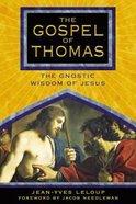 The Gospel of Thomas: The Gnostic Wisdom of Jesus Paperback