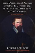 Some Questions and Answers About God's Covenant and the Sacrament That is a Seal of God's Covenant Paperback