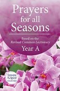 Prayers For All Seasons (Year A) Paperback