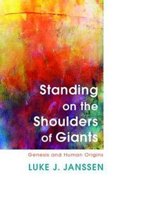 Standing on the Shoulders of Giants: Genesis and Human Origins
