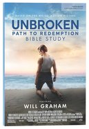 Unbroken: Path to Redemption (Bible Study Book) Paperback