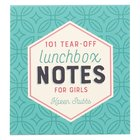 Lunchbox Notes: 101 Tear-Off Sheets For Girls Stationery