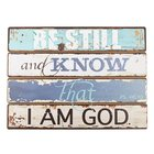 Mdf Plaque: Be Still and Know (Ps 46:10) Plaque