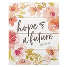 Wall Plaque: Hope & a Future, Floral, Jer 29:11 Plaque