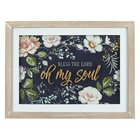 Framed Wall Art: Bless the Lord Oh My Soul, Floral Plaque
