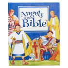 Angels of the Bible: 18 Well-Known Bible Stories to Teach Kids About God's Angels Hardback