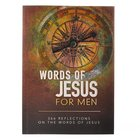 366 Devotions: Words of Jesus For Men Paperback