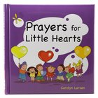 Prayers For Little Hearts Hardback