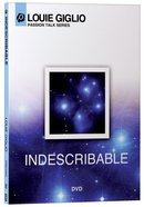 Passion Talk Series: Indescribable DVD