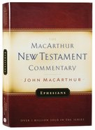Ephesians (Macarthur New Testament Commentary Series)