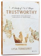Trustworthy: Over Coming Our Greatest Struggles to Trust God (2 Dvds) DVD