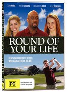 Round of Your Life DVD