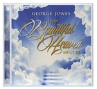 How Beautiful Heaven Must Be CD