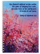 Spiral Softcover Journal: Flowers, Song of Solomon 2:12 Spiral