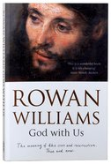 God With Us: The Meaning of Christ's Cross and Resurrection Then and Now Paperback