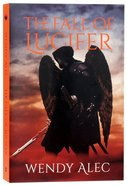 The Fall of Lucifer (Prequel #01) (#01 in Chronicles Of Brothers Time Before Time Series) Paperback