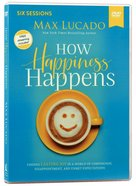 How Happiness Happens: Finding Lasting Joy in a World of Comparison, Disappointment, and Unmet Expectations (Video Study) DVD