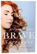 Brave Surrender: Let God's Love Rewrite Your Story Paperback