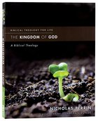 Kingdom of God, The: A Biblical Theology (Biblical Theology For Life Series) Paperback