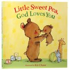 Little Sweet Pea, God Loves You Hardback