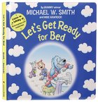 Let's Get Ready For Bed (Nurturing Steps Series) Board Book