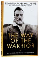 The Way of the Warrior: An Ancient Path to Inner Peace Paperback