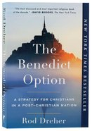 The Benedict Option: A Strategy For Christians in a Post-Christian Nation Paperback