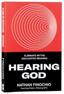 Hearing God: A Guide to Figuring Out What He's Saying to You Paperback