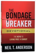 Bondage Breaker: The Keys to Living Free in Christ (Devotional) Paperback
